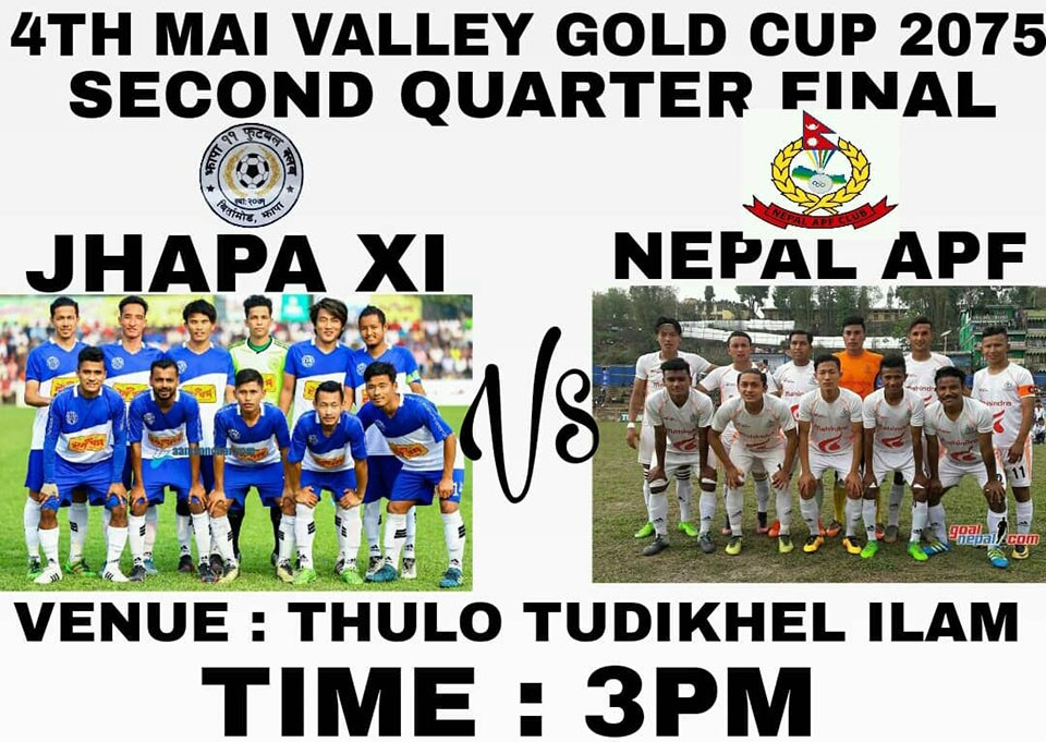 4th Mai Valley Gold Cup: Nepal APF Club Vs Jhapa XI Today