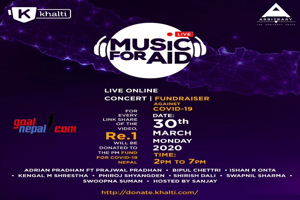GoalNepal Partners With Khalti & The Arbitary Group For COVID19 Fund Charity - Web Concert Today !